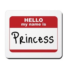 My Name Is Princess Mousepad