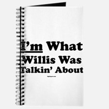 I'm What Willis Was Talking A Journal