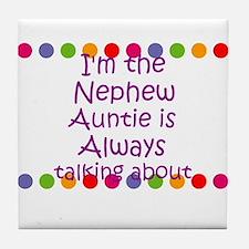 I'm the Nephew Auntie is Alwa Tile Coaster