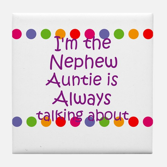 I'm the Nephew Auntie is Alwa Tile Coaster