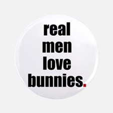 "Real Men love bunnies 3.5"" Button"