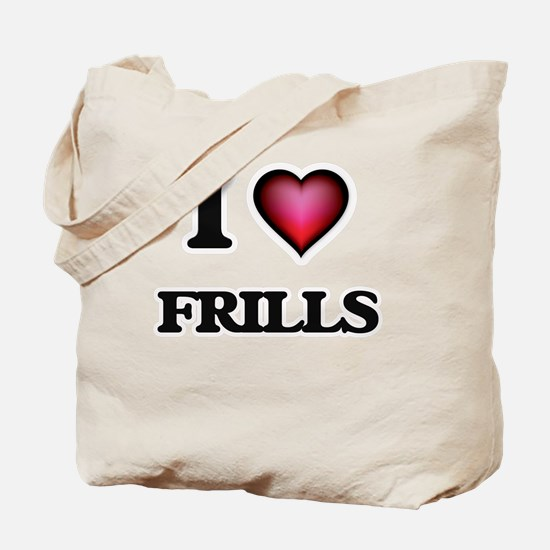 I love Frills Tote Bag