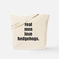 Real Men love hedgehogs Tote Bag