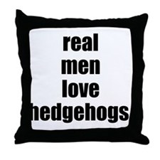 Real Men love hedgehogs Throw Pillow