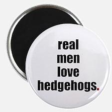 Real Men love hedgehogs Magnet