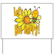 Let's Bee Happy! Yard Sign