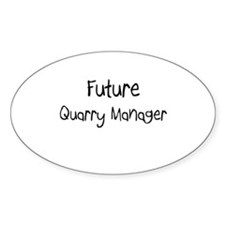 Future Quarry Manager Oval Decal