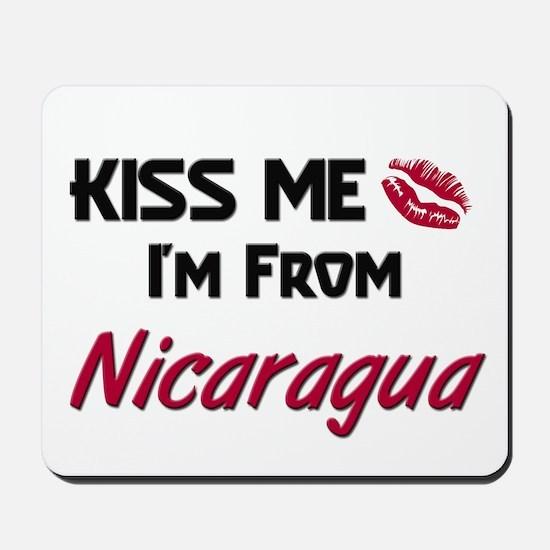 Kiss Me I'm from Nicaragua Mousepad