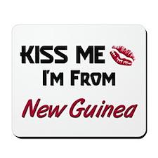 Kiss Me I'm from New Guinea Mousepad
