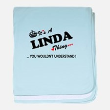 LINDA thing, you wouldn't understand baby blanket