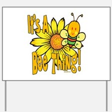 It's A Bee Thing Yard Sign