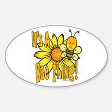 It's A Bee Thing Oval Decal