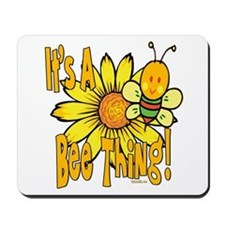 It's A Bee Thing Mousepad
