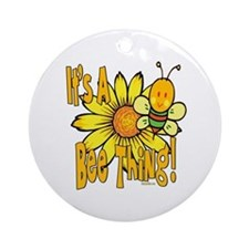 It's A Bee Thing Ornament (Round)