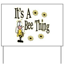 Bee Thing! Yard Sign