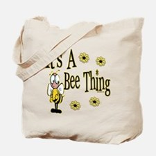 Bee Thing! Tote Bag