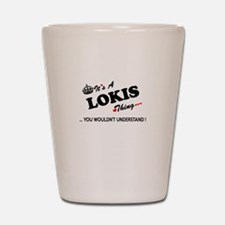 LOKIS thing, you wouldn't understand Shot Glass