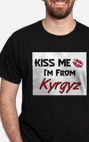 Kiss Me I'm from Kyrgyz T-Shirt