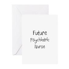 Future Psychiatric Nurse Greeting Cards (Pk of 10)