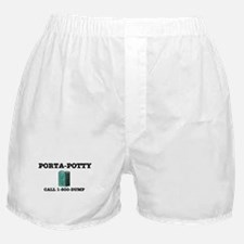 PORTA-POTTY, CALL 1-800-DUMP Boxer Shorts