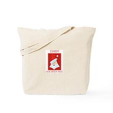 CINDY has been nice Tote Bag