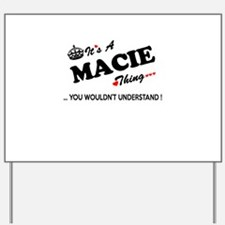 MACIE thing, you wouldn't understand Yard Sign