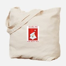 EVELYN has been nice Tote Bag