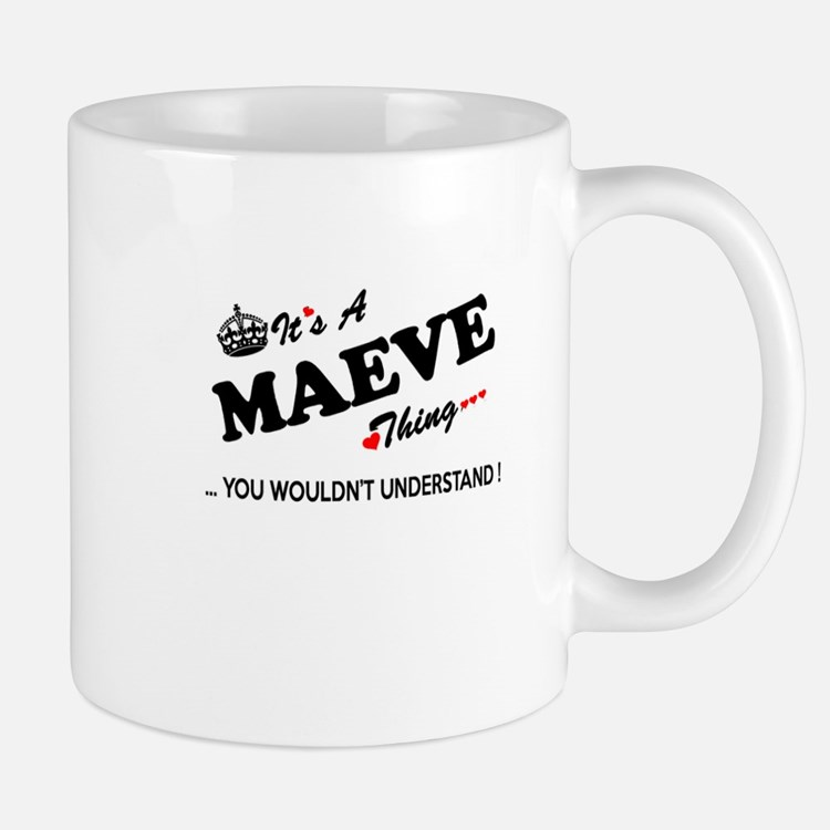 MAEVE thing, you wouldn't understand Mugs