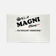 MAGNI thing, you wouldn't understand Magnets