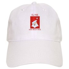 ELYSE has been nice Baseball Cap
