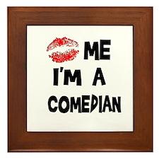 Kiss Me I'm A Comedian Framed Tile