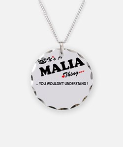 MALIA thing, you wouldn't un Necklace