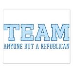 Team Anti Republican Poster (Small)