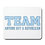 Team Anti Republican Mousepad