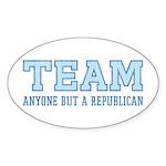 Team Anti Republican Oval Bumper Sticker