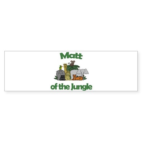 Matt of the Jungle Bumper Sticker