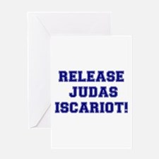 RELEASE JUDAS ISCARIOT Greeting Cards