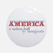 A Nation Built by Immigrants Keepsake Ornament (Ro