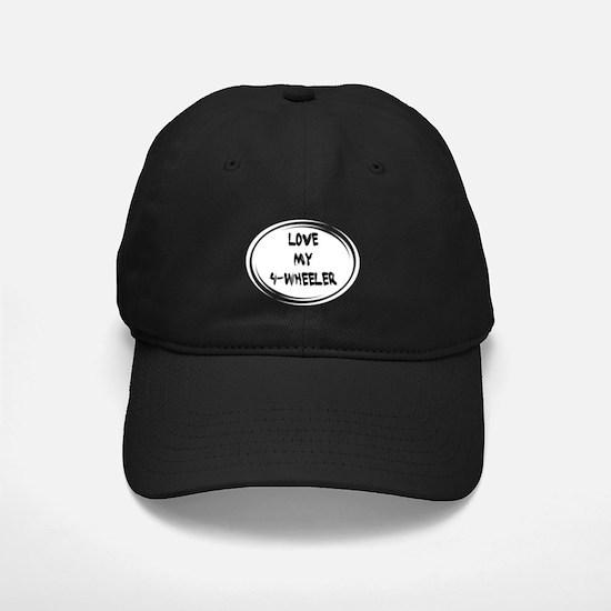 Love my 4 Wheeler Baseball Hat