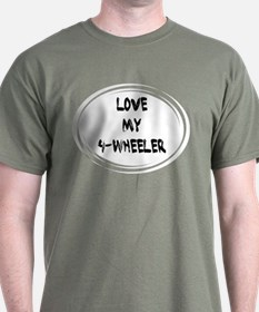 Love my 4 Wheeler T-Shirt