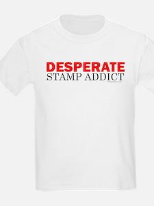 Desperate Stamp Addict T-Shirt