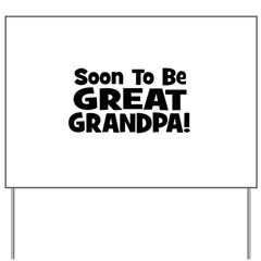 Soon To Be Great Grandpa! Yard Sign