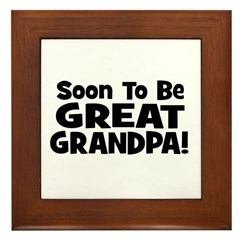 Soon To Be Great Grandpa! Framed Tile
