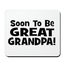 Soon To Be Great Grandpa! Mousepad
