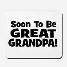 Soon To Be Great Grandpa! Mousepad