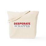 Desperate Scrapper Tote Bag