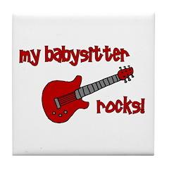 My Babysitter Rocks! Tile Coaster