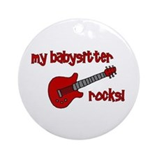 My Babysitter Rocks!  Ornament (Round)