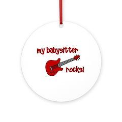 My Babysitter Rocks! Ornament (Round)