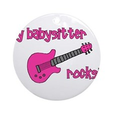My Babysitter Rocks! pink gui Ornament (Round)